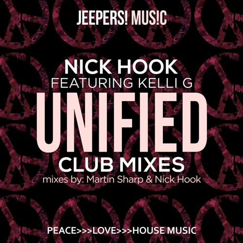 NICK HOOK feat Kelli G - 'Unified' - Club Mixes
