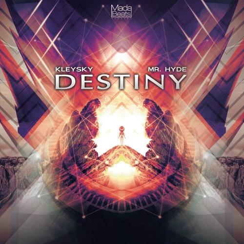 Kleysky & Mr. Hyde - Destiny (Original Mix) by Madabeats