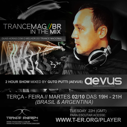 Guto Putti (Aevus) - TRANCEMAGBR// IN THE MIX 02/10/2018 - OCTOBER PROMO MIX
