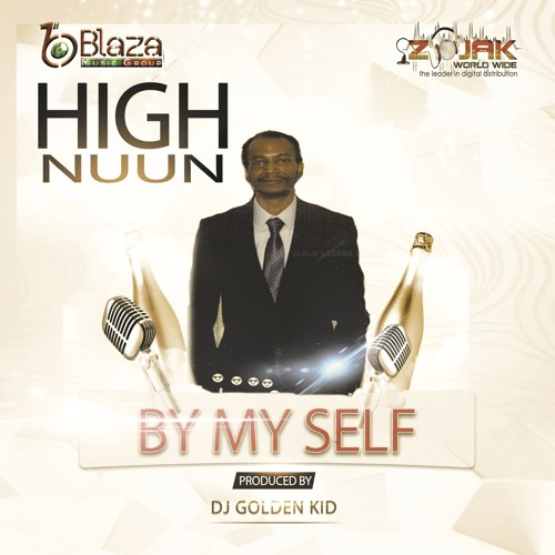 By My Self -High Nuun  Prod By DJ Golden Kid