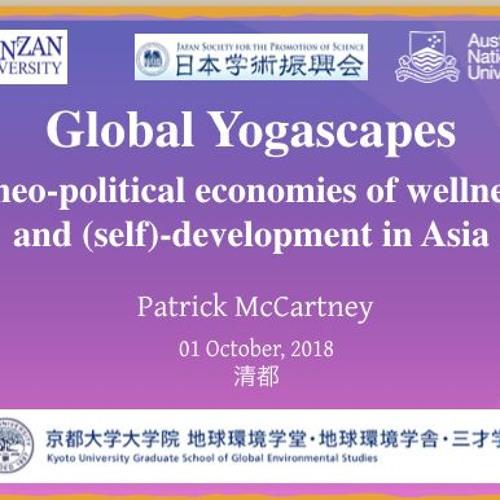 Global Yogascapes Presentation: ASAFAS, Kyoto University 01.10.18