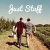 Just Stuff Ep. 1 - Let There Be Stuff