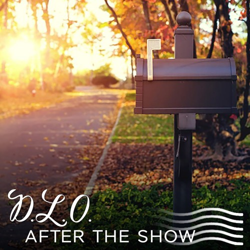 DLO After The Show Episode 2: Shhhh It's Happening