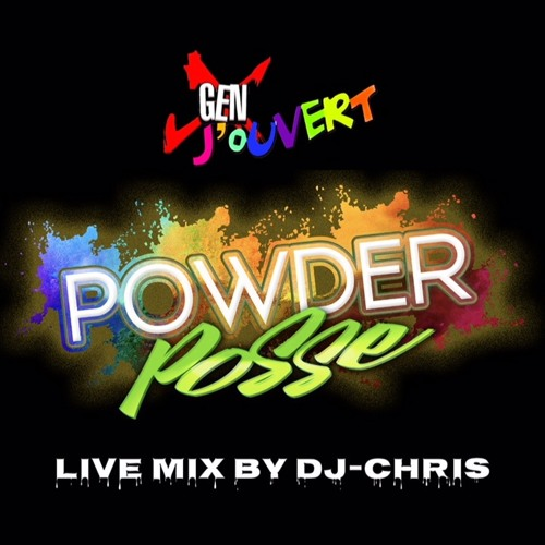 GENX JOUVERT-POWDER POSSE-LIVE MIX BY DJ CHRIS