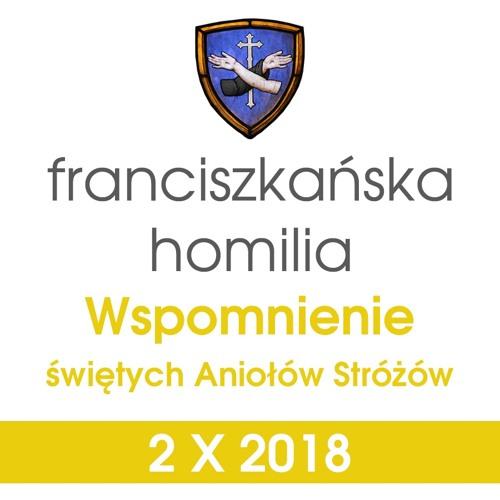 Homilia: wspomnienie świętych Aniołów Stróżów - 2 X 2018