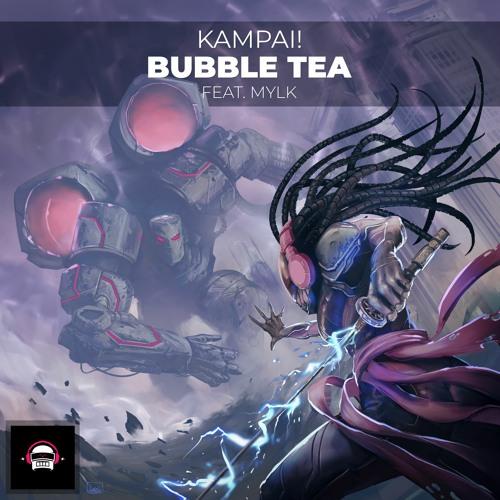 KAMPAI! - Bubble Tea (feat. MYLK)