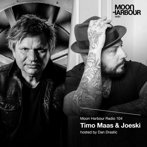 Moon Harbour Radio 104: Timo Maas & Joeski, hosted by Dan Drastic