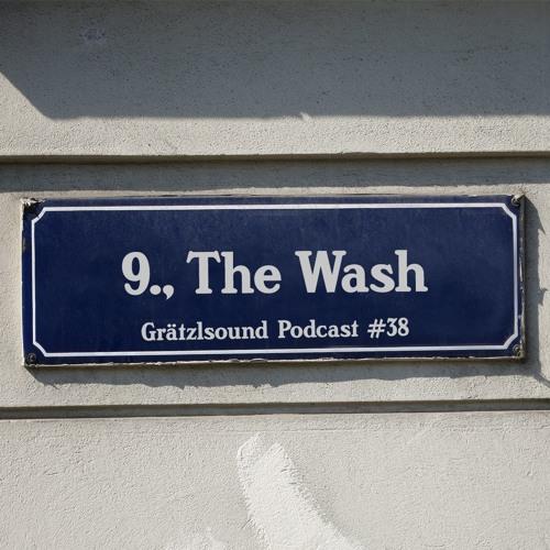 Grätzlsound Podcast #38- The Wash (Schönbrunner Perlen)