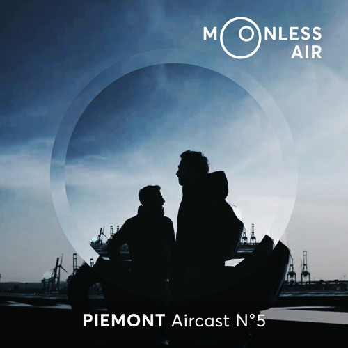 Piemont - Moonless Air Podcast #05