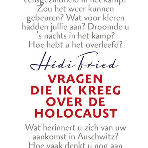 Vragen die ik kreeg over de Holocaust -  Hédi Fried, voorgelezen door Pamela Teves