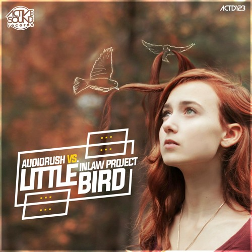 AUDIORUSH VS. INLAW PROJECT - LITTLE BIRD #ACTD123 [SAMPLE] ::NOW AVAILABLE!::