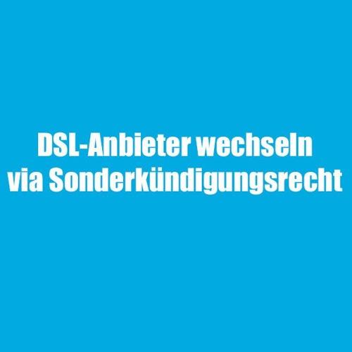 DSL-Anbieter wechseln via Sonderkündigungsrecht