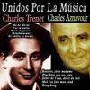 Ils ont fait Paris et sa région - Charles Aznavour et Charles Trénet