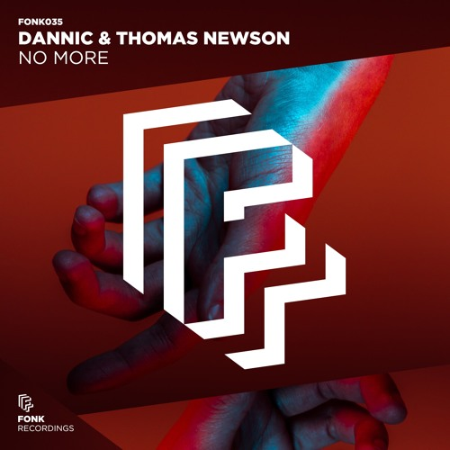 Dannic & Thomas Newson - No More [OUT NOW]