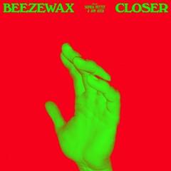 Beezewax - Closer (feat. Sophia Pettit & Jon Auer)