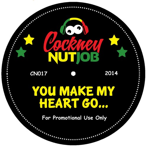 You Make My Heart Go    Free Download by Cockney Nutjob on