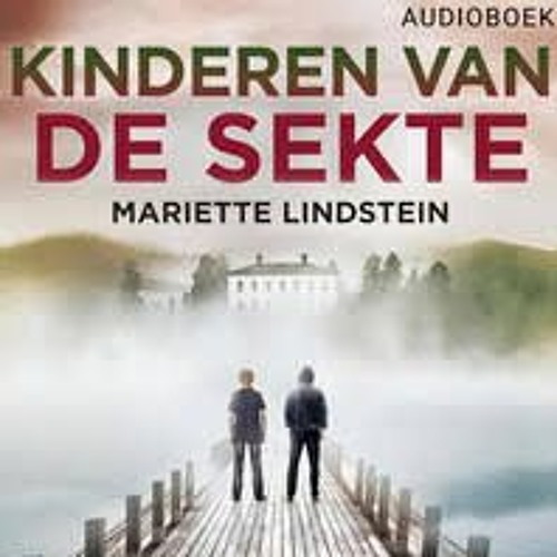 Kinderen van de sekte - Mariette Lindstein, voorgelezen door Charlotte Lap