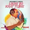 Likhe Jo Khat Tujhe - Dj Amour X Mogambo (Remix)