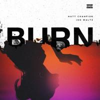 Burn — Matt Champion