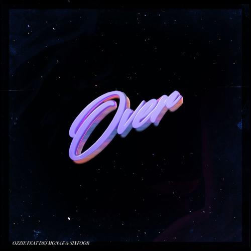 OVER U (feat. Dej Monae & SixFoor)