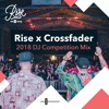 Rise X Crossfader 2018 DJ Competition Mix - Ellarbe