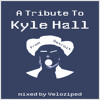 A Tribute To Kyle Hall - mixed by Veloziped