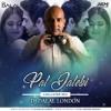 Pal Jalebi (Chillstep Remix) Dj Dalal London | Arjit Singh | Shreya Goshal | 2018