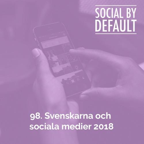 98. Svenskarna och sociala medier 2018