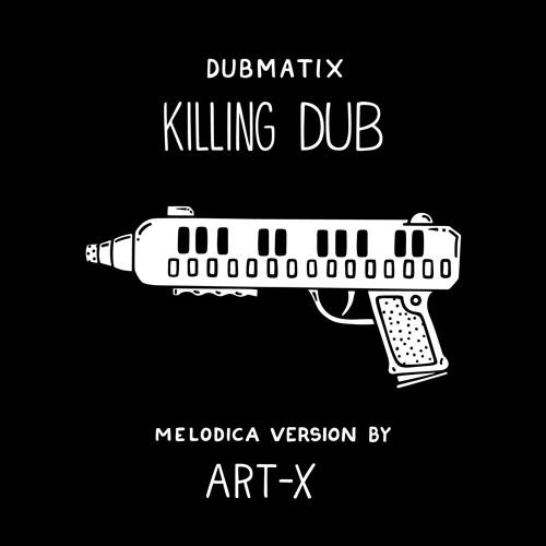 Art-X, Linval Thompson - Killing Dub (Melodica Version)