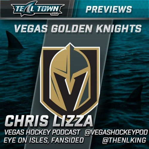 Teal Town Conversations - Golden Knights Preview with Chris Lizza