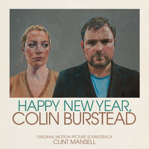 """""""[exeunt]"""" - Clint Mansell - Happy New Year, Colin Burstead Soundtrack"""