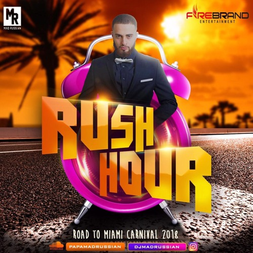 Rush Hour - Road to Miami Carnival 2018