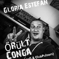 Gloria Estefan - Conga 2018 (OroszG. & ClubPulsers Bootleg Mix)