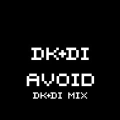 Avoid (DK+DI mix)