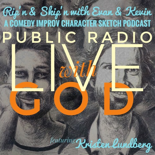 Ep 124 - NPR With GOD Feat. Kristen Lundberg