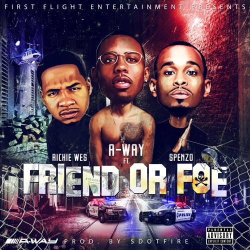 FRIEND OR FOE Ft RICHIE WES & SPENZO (DIRTY)