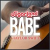Babe - Sugarland Ft. Taylor Swift [Fingerstyle Guitar Cover]