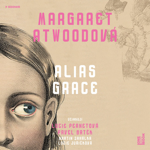 Margaret Atwood - Alias Grace / čtou L.Pernetová,P.Batěk, M.Zahálka, L.Juřičková - demo - OneHotBook