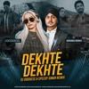 Dekhte Dekhte (Remix) - DJ GODDESS & SPEEDY SINGH- Atif Aslam An Rahat Fateh Ali Khan