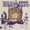 Trio Da Kali And Kronos Quartet - Eh Ya Ye (Diamond Setter Edit)