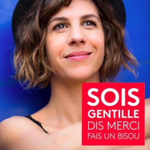 Sois Gentille, Dis Merci, Fais un Bisou — Juliette Tresanini, comédienne