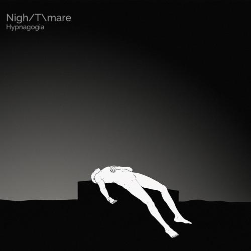Nigh/T\mare - Hypnagogia EP
