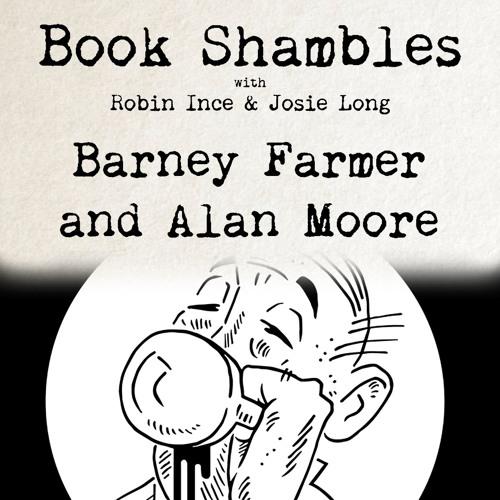 Book Shambles - Barney Farmer and Alan Moore - Part 1