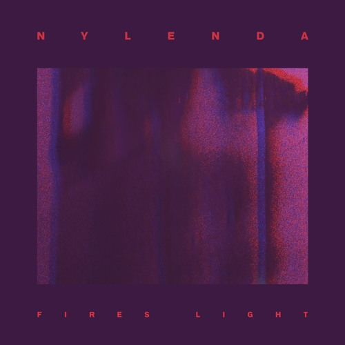 nylenda - Fires Light
