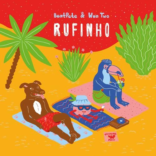 BeatPete & Wun Two - Rufinho - Brazil Mix