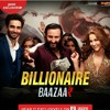 Billionaire _ Yo Yo Honey Singh _ Baazaar _ Saif Ali Khan, Rohan Mehra, Radhika .mp3