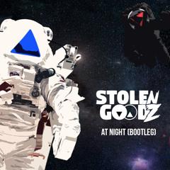 At Night (Stolen Goodz Bootleg)