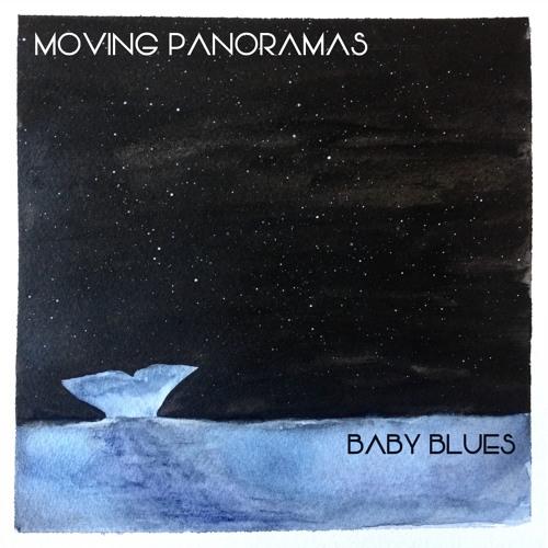 Moving Panoramas - Baby Blues