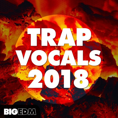 Trap Vocals 2018   5 Exclusive Male & Female Acapellas & More!