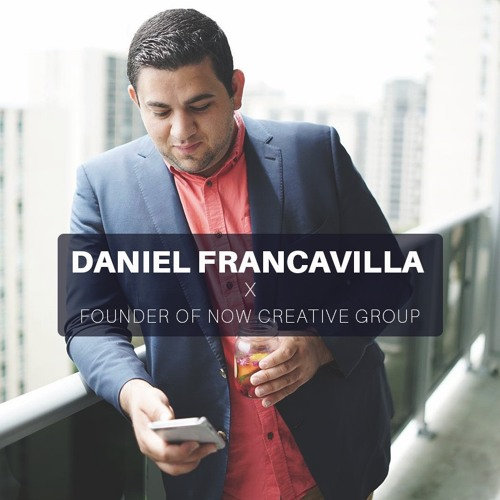 Daniel Francavilla - Founder of Now Creative Group